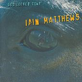 Play & Download God Looked Down by Iain Matthews | Napster