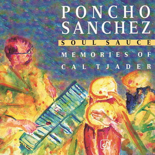 Play & Download Soul Sauce by Poncho Sanchez | Napster