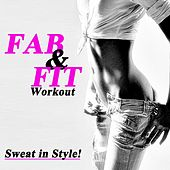 Fab & Fit Workout - Sweat in Style! & DJ Mix by Various Artists