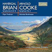 Brian: Symphony Nos. 6 & 16 - Cooke: Symphony No. 3 by London Philharmonic Orchestra