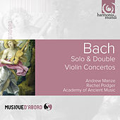 Play & Download Bach: Solo & Double Violin Concertos by Andrew Manze and Academy of Ancient Music | Napster