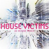 Play & Download House Victims by Various Artists | Napster