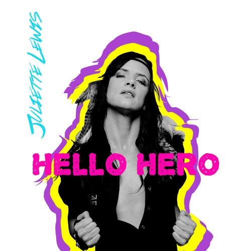 Hello Hero von Juliette Lewis