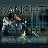 Play & Download Feel the Melbourne by Sanchez | Napster