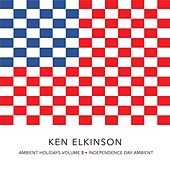 Ambient Holidays, Vol. 5: Independence Day Ambient by Ken Elkinson
