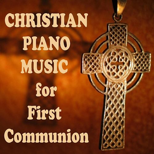 Christian Piano Music for First Communion by Christian Piano Music