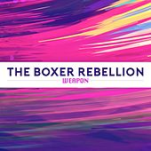 Play & Download Weapon by The Boxer Rebellion | Napster