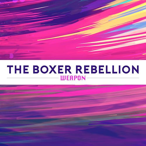 Weapon by The Boxer Rebellion