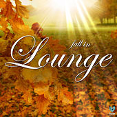 Play & Download Fall In Lounge by Various Artists | Napster