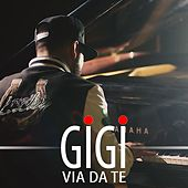 Play & Download Via da te by Gigi | Napster