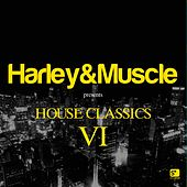 Play & Download House Classics VI (Presented by Harley & Muscle) by Various Artists | Napster