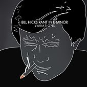 Rant In E-Minor: Variations by Bill Hicks
