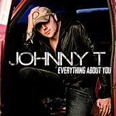 Play & Download Everything About You by Johnny T. (2) | Napster