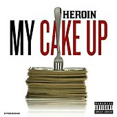 Play & Download My Cake Up by Heroin | Napster