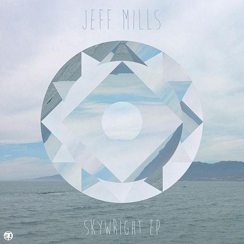 Play & Download Skywright - EP by Jeff Mills | Napster