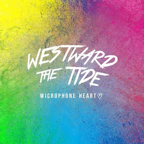 Microphone Heart by Westward the Tide