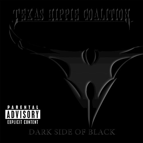 Play & Download Dark Side Of Black by Texas Hippie Coalition | Napster