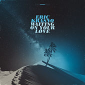 Waiting on Your Love by Eric Krasno