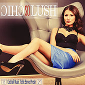 Play & Download So Chic So Lush: Cocktail Music to be Served Fresh by Various Artists | Napster