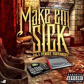 Play & Download Make'Em Sick, Vol. 1: Street Testament by Various Artists | Napster