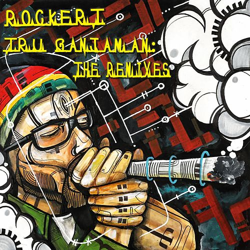 Tru Ganjaman: The Remixes by Rocker-T
