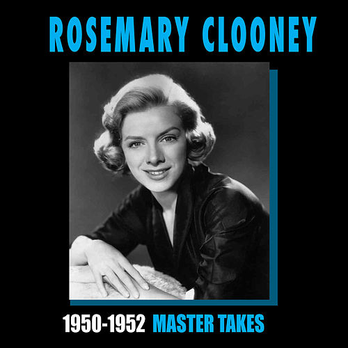 Play & Download 1950-1952 Master Takes by Rosemary Clooney | Napster