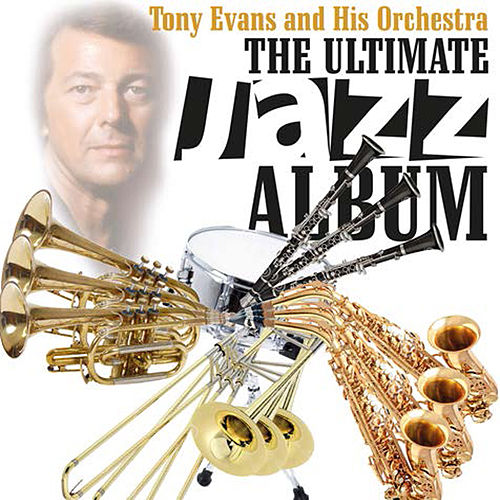 Play & Download Jazz the Ultimate Jazz Album by Tony Evans | Napster