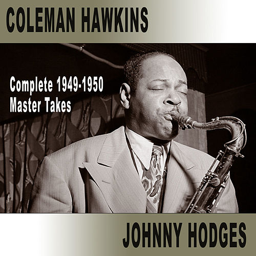 Play & Download Complete 1949-1950 Master Takes by Johnny Hodges | Napster