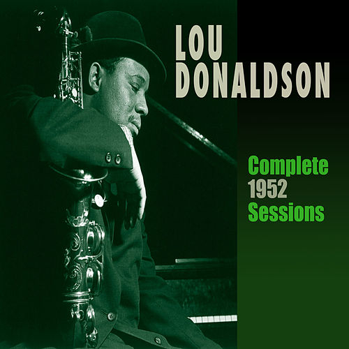 Play & Download Complete 1952 Sessions by Lou Donaldson | Napster