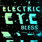Play & Download Bless (Al Lover Remix) by The Electric Eye | Napster