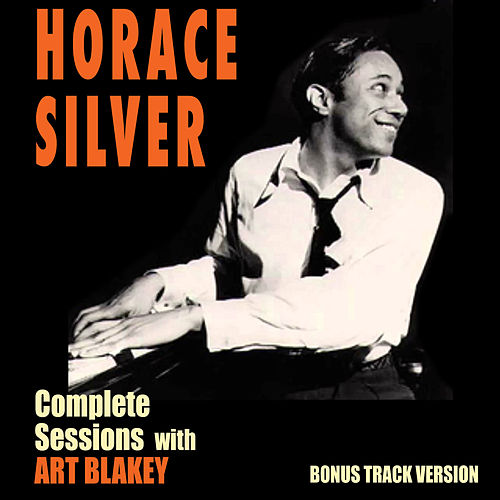 Complete Sessions with Art Blakey (Bonus Track Version) by Horace Silver