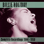 Play & Download Complete Recordings 1944-1950 by Billie Holiday | Napster