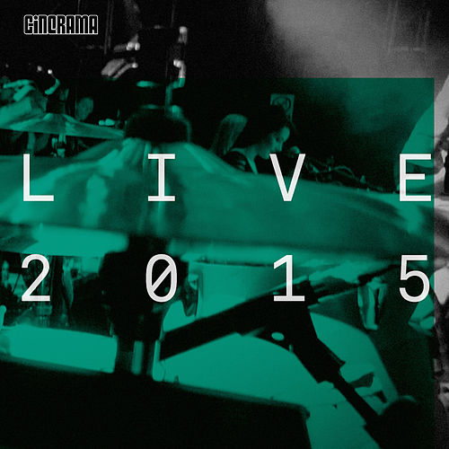 Play & Download Live 2015 by Cinerama | Napster
