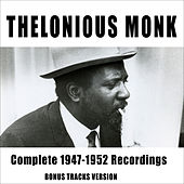 Complete 1947-1952 Recordings (Bonus Track Version) by Thelonious Monk