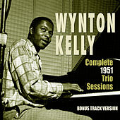 Play & Download Complete 1951 Trio Sessions (Bonus Track Version) by Wynton Kelly | Napster
