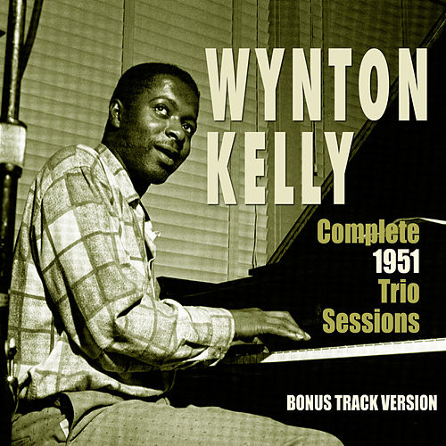 Complete 1951 Trio Sessions (Bonus Track Version) by Wynton Kelly
