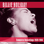 Play & Download Complete Recordings 1939-1944 by Billie Holiday | Napster