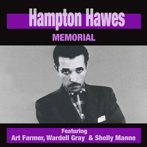 Hampton Hawes Memorial (feat. Art Farmer, Wardell Gray & Shelly Manne) by Hampton Hawes
