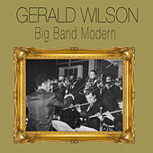 Play & Download Big Band Modern (Bonus Track Version) by Gerald Wilson | Napster