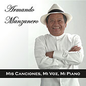 Play & Download Mis Canciones, Mi Voz, Mi Piano by Armando Manzanero | Napster
