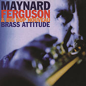 Play & Download Brass Attitude by Maynard Ferguson | Napster