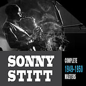Play & Download Complete 1949-1950 Masters by Sonny Stitt | Napster
