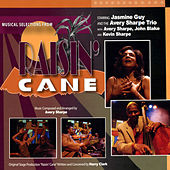 Play & Download Musical Selections from Raisin Cane by Avery Sharpe | Napster