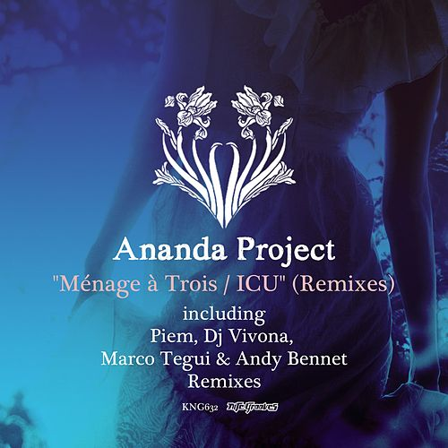 Play & Download Menage a Trois / ICU (Remixes) by Ananda Project | Napster