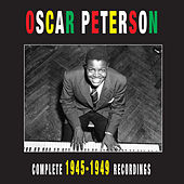 Complete 1945-1949 Recordings by Oscar Peterson