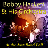 Play & Download At the Jazz Band Ball by Bobby Hackett | Napster