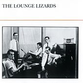Play & Download The Lounge Lizards by The Lounge Lizards | Napster