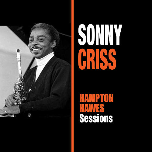 Play & Download Hampton Hawes Sessions by Sonny Criss | Napster