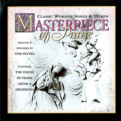 Play & Download Masterpiece of Praise by Tom Fettke | Napster