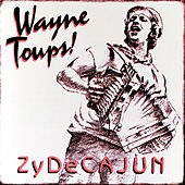 Play & Download Zydecajun by Wayne Toups and Zydecajun | Napster
